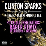 Sparks, Clinton - Gold Rush (F#CK All Them Haters Rager Remix By Erik Floyd + Owen Ryan) DB Cover Art