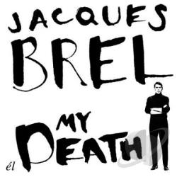Brel, Jacques - My Death CD Cover Art