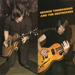 Thorogood, George & Destroyers - George Thorogood & Destroyers CD Cover Art