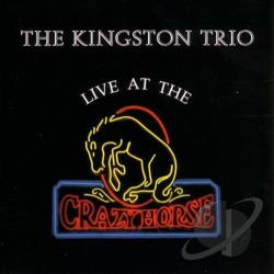 Kingston Trio - Live at the Crazy Horse CD Cover Art