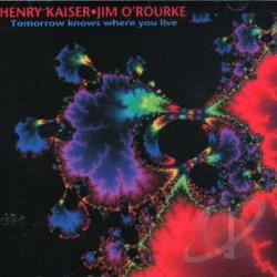 Kaiser, Henry - Tomorrow Knows Where You Live CD Cover Art