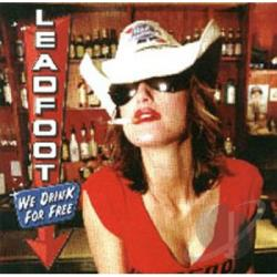Leadfoot - We Drink For Free CD Cover Art
