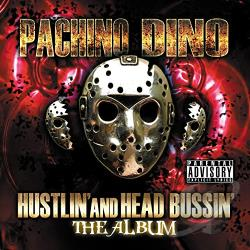 Pachino Dino - Hustlin' and Head Bussin' CD Cover Art