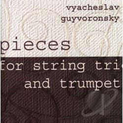 Guynoronsky, Vyacheslav - Pieces For String Trio And Trumpet CD Cover Art