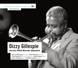 Gillespie, Dizzy / Woods, Phil / Woods, Phil Quintet - Dizzy Gillespie Meets the Phil Woods Quintet CD Cover Art
