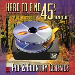 Hard To Find 45's on CD: Pop & Country Classics CD Cover Art