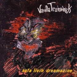 Vanilla Trainwreck - Sofa Livin' Dreamazine CD Cover Art