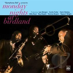 Bryant, Ray / Bryant, Tommy / Charles Specs Wright / Fuller, Curtis / Mobley, Hank / Morgan, Lee / - Monday Nights at Birdland CD Cover Art