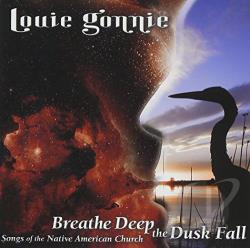 Gonnie, Louie - Breathe Deep the Dusk Fall: Songs of the Native Americans CD Cover Art