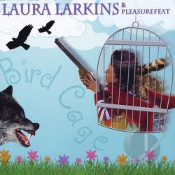 Larkins, Laura - Bird Cage CD Cover Art