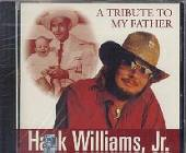 Williams, Hank, Jr. - Tribute to My Father CD Cover Art
