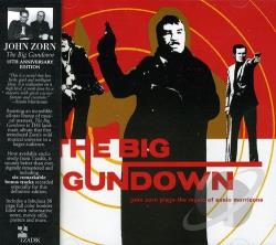 Zorn, John - Big Gundown: John Zorn Plays the Music of Ennio Morricone (15th Anniversary Edition CD Cover Art