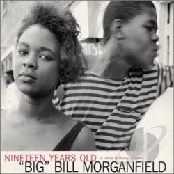Morganfield, Big Bill - Nineteen Years Old CD Cover Art