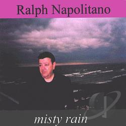 Napolitano, Ralph - Misty Rain CD Cover Art