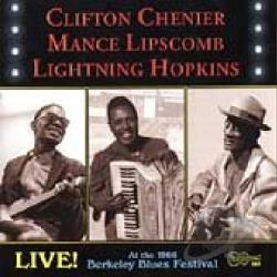 Chenier, Clifton / Hopkins, Lightnin' / Lipscomb, Mance - Live! At the 1966 Berkeley Blues Festival CD Cover Art