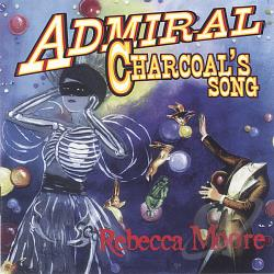 Moore, Rebecca - Admiral Charcoal's Song CD Cover Art