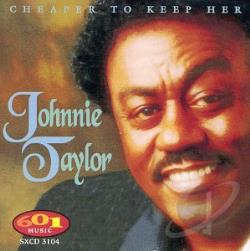 Taylor, Johnnie - Cheaper to Keep Her CD Cover Art