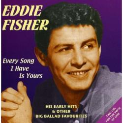 Fisher, Eddie - Every Song I Have Is Yours CD Cover Art