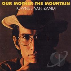 Van Zandt, Townes - Our Mother The Mountain CD Cover Art