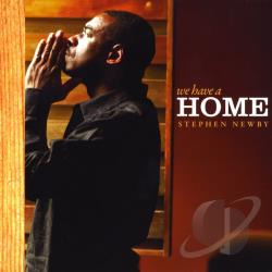 Newby, Stephen - We Have A Home CD Cover Art