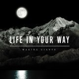 Life In Your Way - Waking Giants CD Cover Art