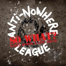 Anti-Nowhere League - So What: Early Demos & Live Abuse CD Cover Art