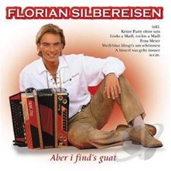Silbereisen, Florian - Aber I Find's Guat CD Cover Art