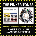 Pinker Tones - Special 10th Anniversary Edition - Singles 2001-2011 + Amigos & Friends DB Cover Art
