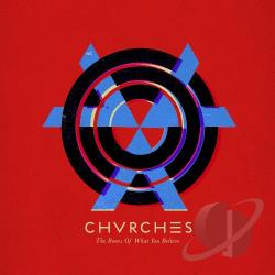Chvrches � The Bones of What You Believe