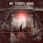 My Ticket Home - To Create a Cure CD Cover Art