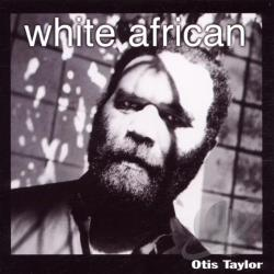 Taylor, Otis - White African CD Cover Art