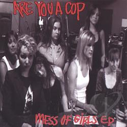 Are You A Cop - Mess Of Girls EP CD Cover Art