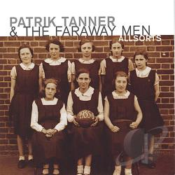 Tanner, Patrik & Faraway Men - Allsorts CD Cover Art