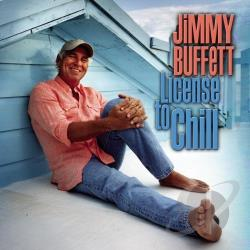 Buffett, Jimmy - License to Chill CD Cover Art