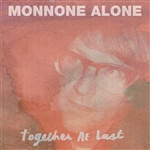 Monnone Alone / Monnone, Mark - Together at Last CD Cover Art