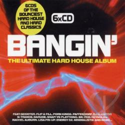 Bangin: The Ultimate Hard House Album CD Cover Art