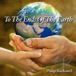 Bardowell, Philip - To The Ends Of The Earth CD Cover Art