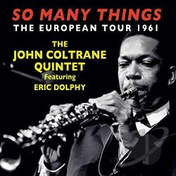 The John Coltrane Quintet – So Many Things: The European Tour 1961 (4 CD)