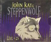 Kay, John - Live At 25: Silver Anniversary CD Cover Art