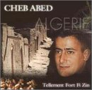 Abed, Cheb - Tellement Fort Fi Zin CD Cover Art