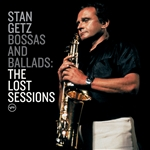 Getz, Stan - Bossas and Ballads: The Lost Sessions CD Cover Art