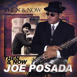JOE POSADA - THEN & NOW