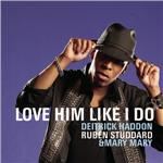 Haddon, Deitrick - Love Him Like I Do DB Cover Art