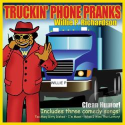 Richardson, Willie P. - Truckin Phone Pranks CD Cover Art