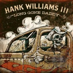 Williams, Hank III - Long Gone Daddy LP Cover Art
