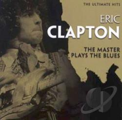 Clapton, Eric - Ultimate Hits: The Master Plays the Blues CD Cover Art