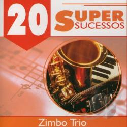 Zimbo Trio - 20 Super Sucessos CD Cover Art