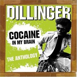 Dillinger - Cocaine in My Brain: The Anthology CD Cover Art