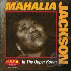Jackson, Mahalia - In the Upper Room CD Cover Art