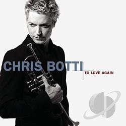 Botti, Chris - To Love Again: The Duets CD Cover Art